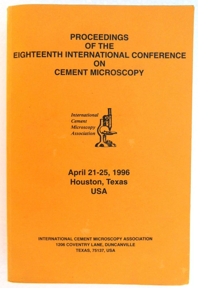 PROCEEDINGS OF THE EIGHTEENTH INTERNATIONAL CONFERENCE ON CEMENT MICROSCOPY
