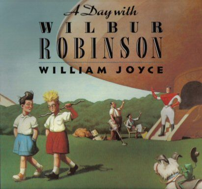 A Day With Wilbur Robinson - 1st Edition/1st Printing by William Joyce. Discovered this book when I was in college - perfect story, perfect illustrations.