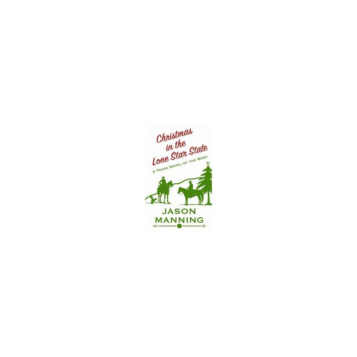 Christmas in the Lone Star State : A Texas Novel of the West (Hardcover) (Jason Manning)