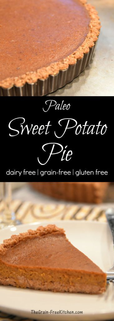 Image of Pinterest Pin that has a picture of a slice of Paleo Sweet Potato Pie and a close up of the pecan crust still in the tart pan.
