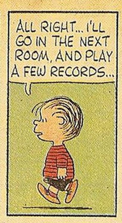 All right...I'll go in the next room, and play a few records...