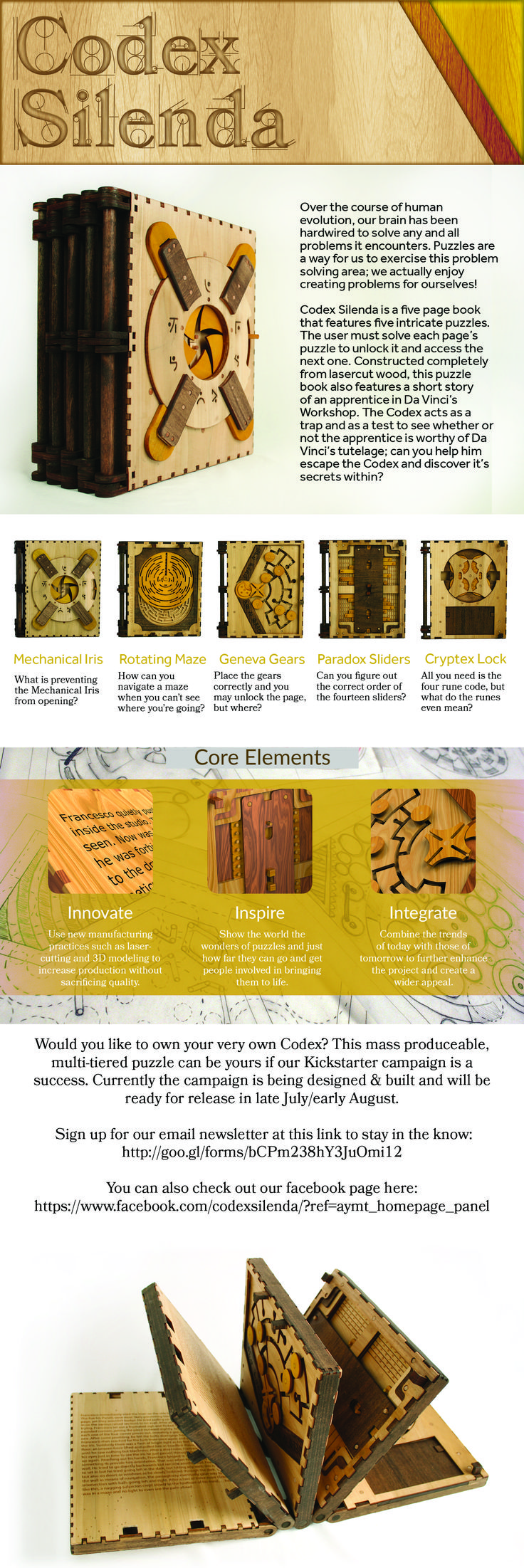 Codex Silenda is a puzzle book made entirely from laser-cut wood with minimal glue and no fasteners used in it's construction. And we are looking  to start a Kickstarter campaign for it!