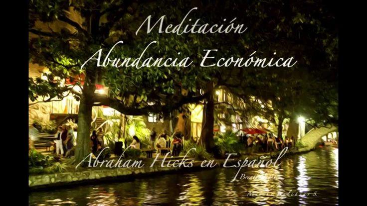 Abraham Hicks en Español - Meditación Abundancia Económica