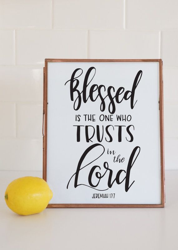 Blessed Is The One Who Trusts In The Lord Jeremiah 17:7 - Digital Print Printable Quote Scripture Nursery Wedding Bible Verse