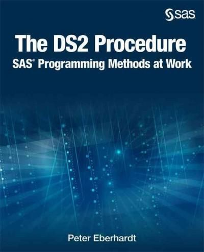 The Ds2 Procedure: SAS Programming Methods at Work