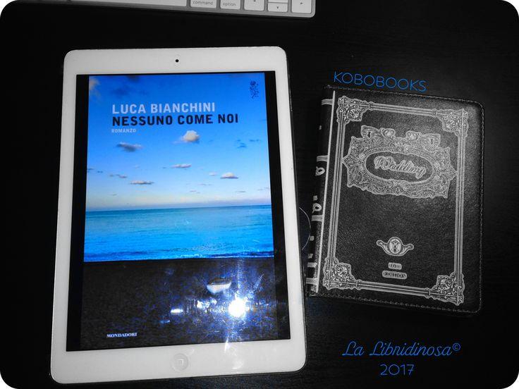 """Recensione """"Nessuno come noi"""" di Luca Bianchini pubblicato da Mondadori  #recensione #nessunocomenoi #lucabianchini #mondadori #lalibridinosa"""