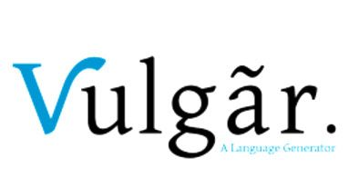 Vulgar is a constructed language (conlang) generator for fantasy fiction writing that creates unique and usable constructed languages in the click of a button.   #fantasy fiction writing #grammar #language generator #phonology #radomness #Vulgar