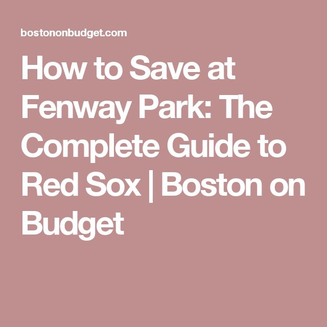 How to Save at Fenway Park: The Complete Guide to Red Sox  | Boston on Budget
