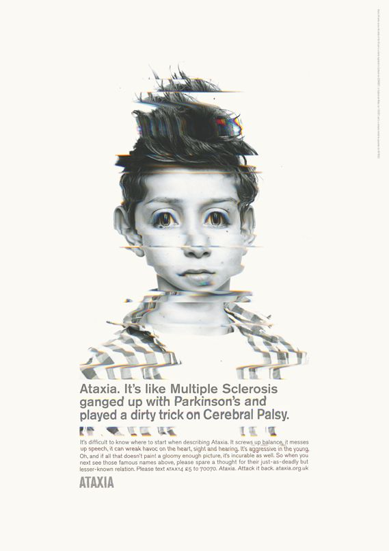 TBWA's powerful poster campaign for Ataxia UK aims to raise awareness of the rare genetic disease, which shares symptoms with Parkinson's and Cerebral Palsy