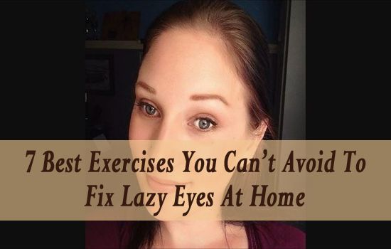 7 Best Exercises You Can't Avoid To Fix Lazy Eyes At Home   If you have lazy eyes, then you can easily fix lazy eyes then you can try these 7 mentioned exercises to fix lazy eyes. Know more at: http://www.eyelidslift.com/blog/fix-lazy-eyes-with-exercises