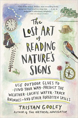 As a natural navigator, Tristan Gooley is somewhat of an authority on the lost art of reading nature's clues. This offering covers an array of invaluable skills for the naturalist, from how to tell time from staring at the Big Dipper to reading the weather from butterflies.