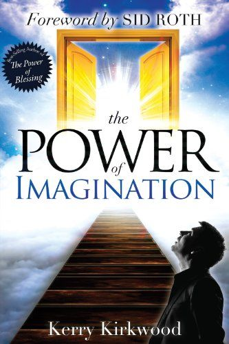 13 best free books for kindle ya images on pinterest free free the power of imagination ebook kerry kirkwood sid roth kindle store fandeluxe Gallery
