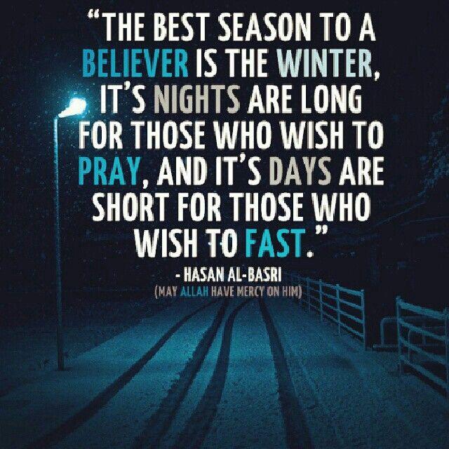 #winter #believer #fast #day #night #Islam #Muslim #quotes #basri