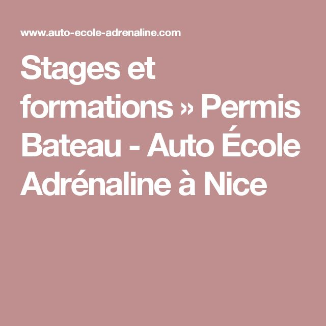 Stages et formations » Permis Bateau - Auto École Adrénaline à Nice