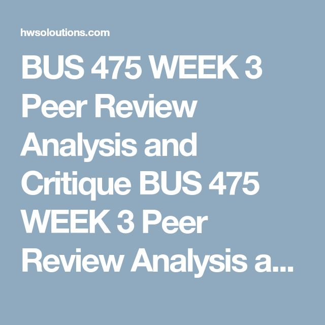 BUS 475 WEEK 3 Peer Review Analysis and Critique BUS 475 WEEK 3 Peer Review Analysis and Critique BUS 475 WEEK 3 Peer Review Analysis and Critique Purpose of Assignment  Students will have the opportunity to analyze and critique other team members' submissions from the previous week's assignment. The team feedback will allow all team members to improve their Week 2 assignments in preparation for their final strategic plan.  Assignment Steps  Discussdrafts of your Business Model and…