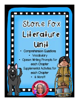 This novel study includes everything you need to guide you students through the novel Stone Fox.  Inside this unit you will find:*Comprehension Questions for each chapter*Vocabulary Posters for each chapter*Supplementary activities for each chapter to help deepen your students level of understanding of each chapter.