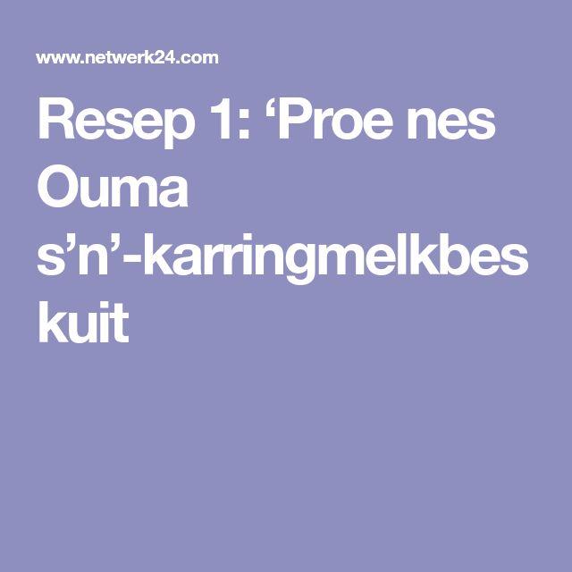 Resep 1: 'Proe nes Ouma s'n'-karringmelkbeskuit
