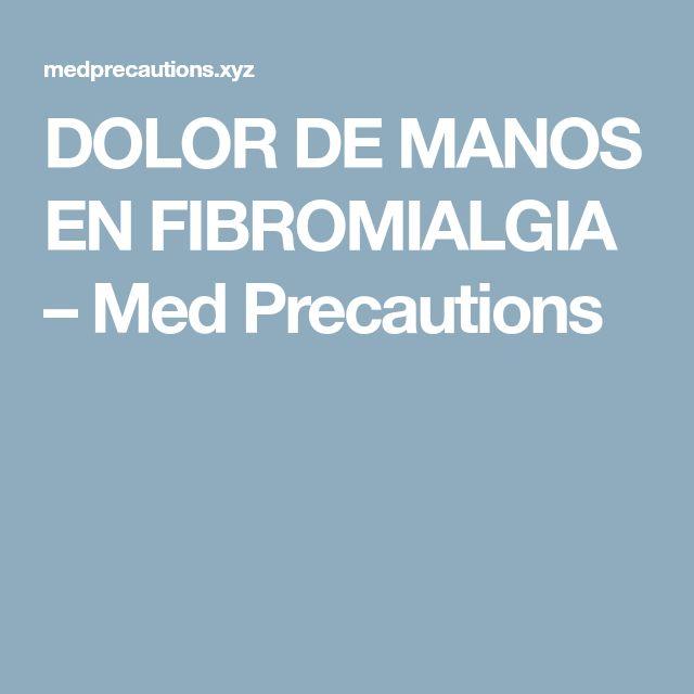 DOLOR DE MANOS EN FIBROMIALGIA – Med Precautions