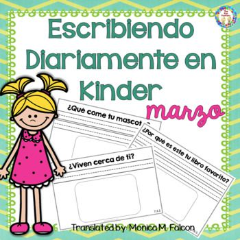 Escribiendo Diariamente En Kinder March Spanish Kindergarten Writing Kindergarten Writing Activities For March In Spanish Writing Prompts