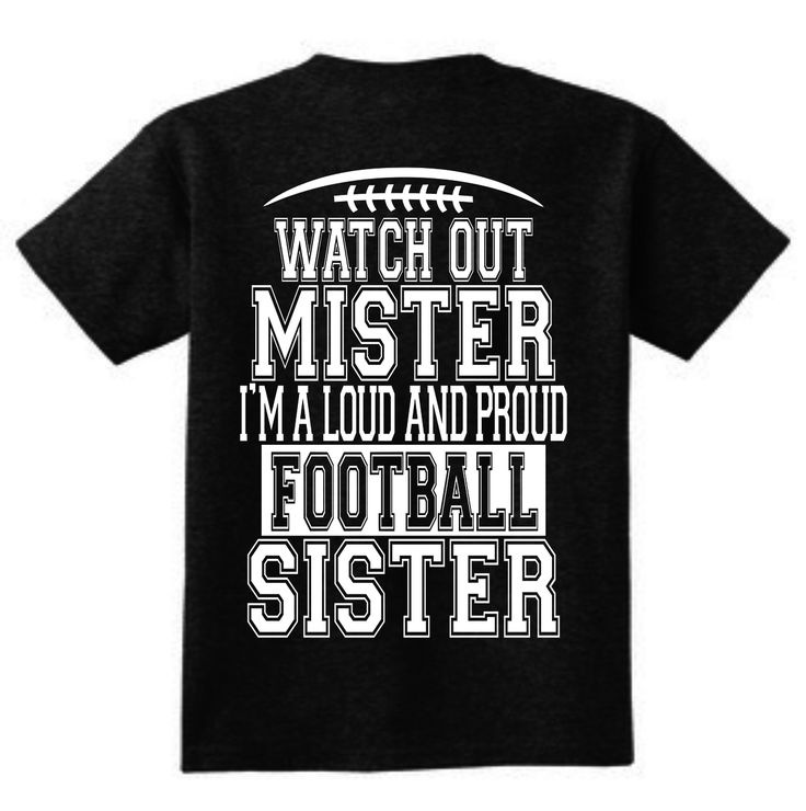 Watch out mister I'm a loud and proud football sister tshirt, Football sister shirt, Ain't no drama