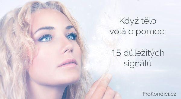 Když tělo volá o pomoc: 15 důležitých signálů   ProKondici.cz