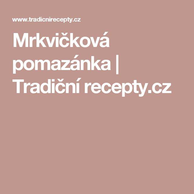 Mrkvičková pomazánka | Tradiční recepty.cz