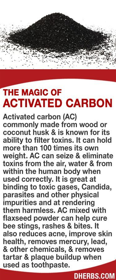 Activated carbon (AC) commonly made from wood or coconut husk  is known for its ability to filter toxins. It can hold more than 100 times its own weight. AC can seize  eliminate toxins from the air, water  from within the human body when used correctly. It is great at binding to toxic gases, Candida, parasites. AC mixed with flaxseed powder can help cure bee stings, rashes  bites. It also removes mercury, lead,  other chemicals,  removes tartar  plaque buildup when used as toothpaste.