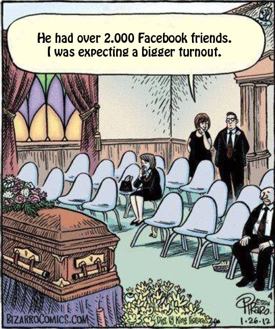 What I expect funerals in the near future to be…  Yet another reason why facebook is just. so. dumb.