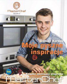 Moje pyszne inspiracje. Książka zwycięzcy programu MasterChef - Kordas Damian za 42,31 zł   Książki empik.com