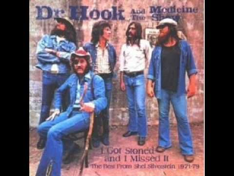 Dr. Hook - I Got Stoned And I Missed It.i wonder how that could happen.it sounds like a keith Richards thing when he was younger,but it's still a funny song and it's different from anything else that Dr.hook has done.