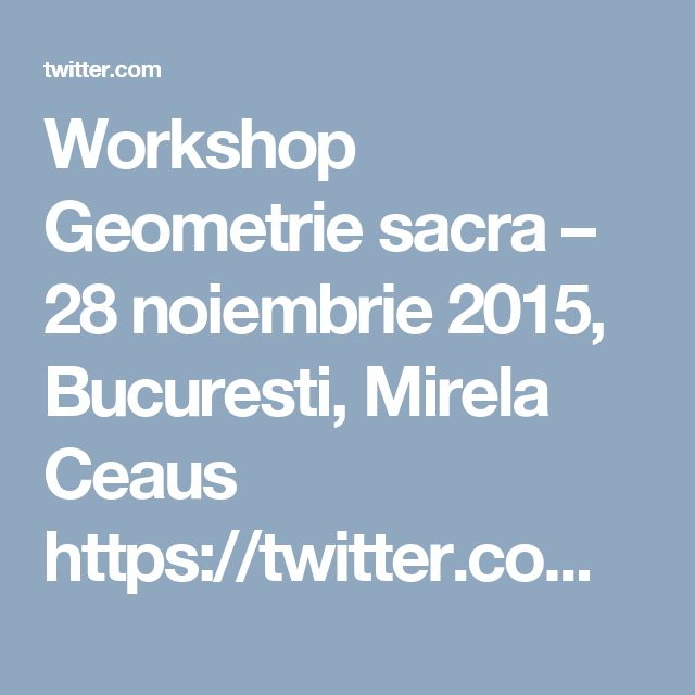 Workshop Geometrie sacra – 28 noiembrie 2015, Bucuresti, Mirela Ceaus https://twitter.com/terapeuti/status/664763450728558592