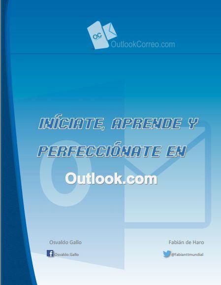 MANUAL EN PDF: INÍCIATE, APRENDE Y PERFECCIÓNATE EN OUTLOOK.COM | Iniciar Sesion - Outlook Correo