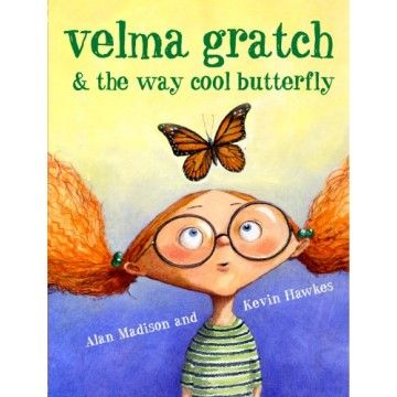 Velma Gratch and the Way Cool Butterfly - A fabulous book for future entomologists to discover the fascinating world of insect metamorphosis through the eyes of a unique young girl who finds her place through her love of butterflies.
