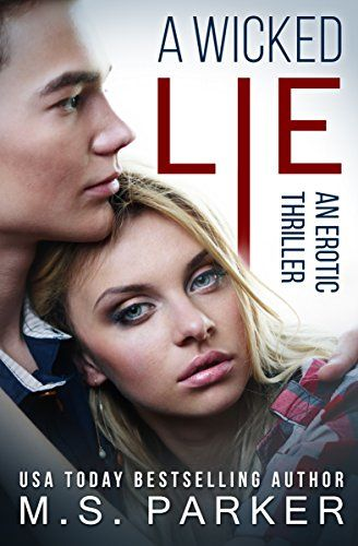 A Wicked Lie: An Erotic Thriller by M. S. Parker http://www.amazon.com/dp/B013O29MXQ/ref=cm_sw_r_pi_dp_yc28vb15A336D