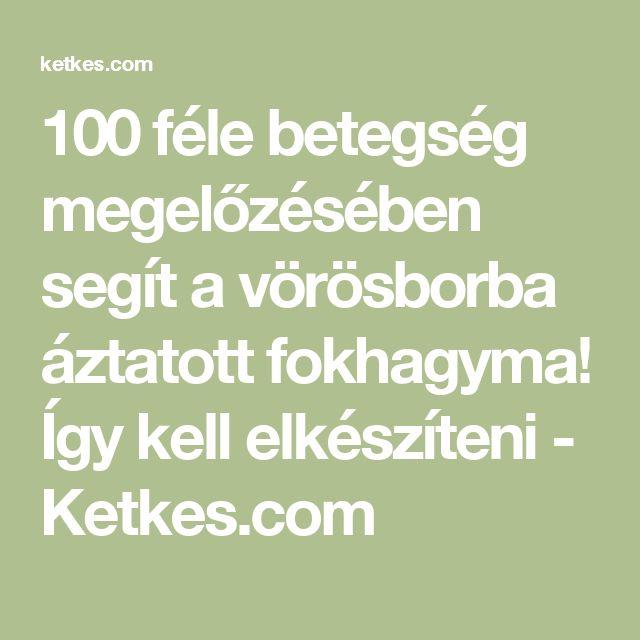 100 féle betegség megelőzésében segít a vörösborba áztatott fokhagyma! Így kell elkészíteni - Ketkes.com