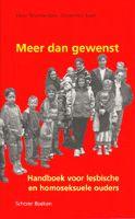 Meer dan Gewenst - Auteurs: Hans Warmerdam en Annemies Gort ISBN: 90-5515-206-4  Handboek voor lesbische en homoseksuele ouders. Dit boek voor lesbische en homoseksuele ouders biedt interviews met ouders én kinderen. Ook 'sociale' vormen van ouderschap, zoals pleeg- en parttime ouderschap komen aan bod. In praktische hoofdstukken staat alles over zelfinseminatie, donorschap en draagmoederschap; juridische kanten en een lijst met adressen en literatuur.