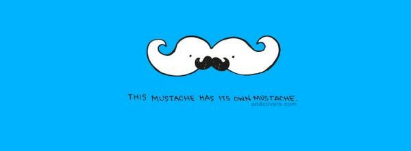 mustache sayings funny | Funny Facebook Covers for Timeline