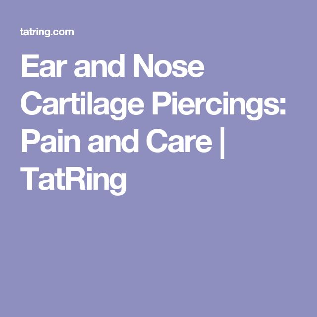 Ear and Nose Cartilage Piercings: Pain and Care | TatRing
