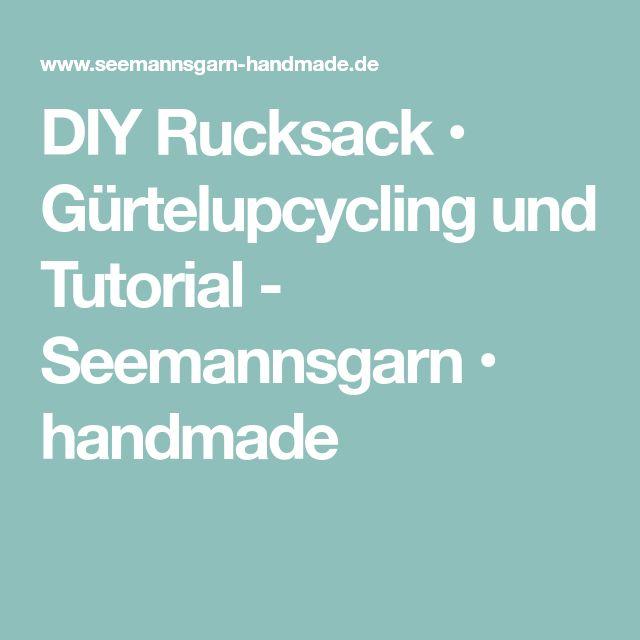 DIY Rucksack • Gürtelupcycling und Tutorial - Seemannsgarn • handmade