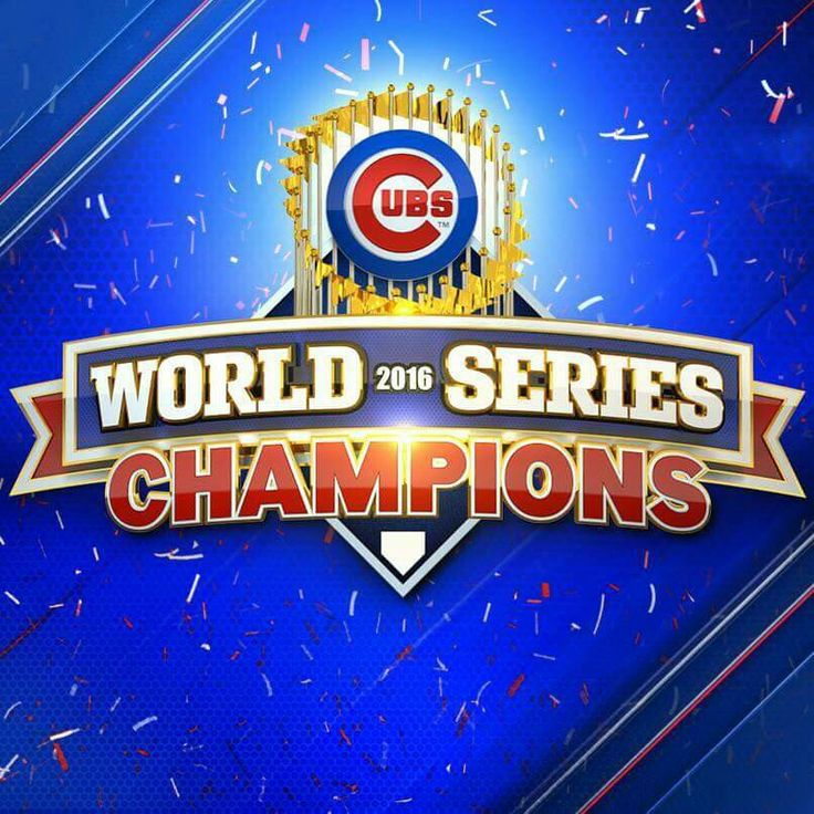 Chicago Cubs, 2016 World Series Champions.