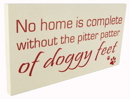 Dog sign. Handmade wall plaque.  No home is complete without the pitter patter of doggy feet.