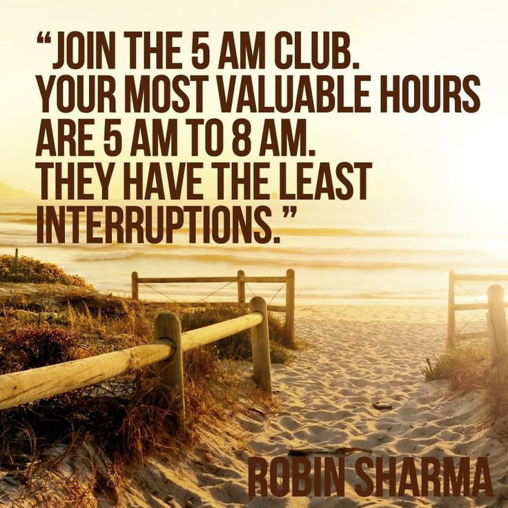 Early Morning Quotes: Join The 5am Club. Your Most Valuable Hours Are 5am-8am