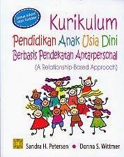 KURIKULUM PENDIDIKAN ANAK USIA DINI BERBASIS PENDEKATAN ANTAR PERSONAL (A RELATIONSHIP-BASED APPROACH), Sandra H. Petersen