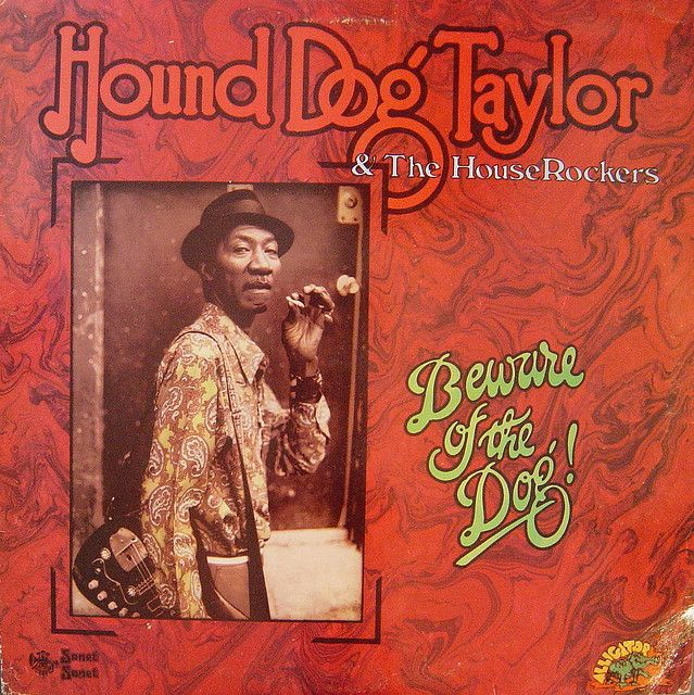 17 Best Images About Hound Dog Taylor On Pinterest