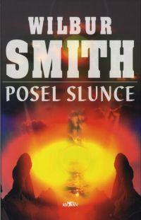 Posel slunce -  Wilbur Smith #alpress #wilbursmith #bestseller #knihy #román