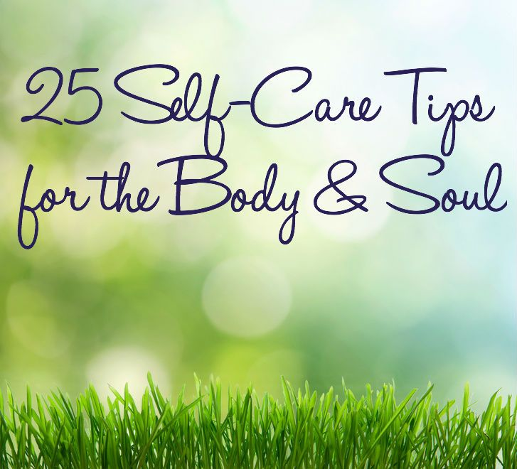 25 Self-Care Tips for the Body & Soul | Gentle Living