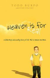 HEAVEN IS FOR REAL. A young boy emerges from life-saving surgery with remarkable stories of his visit to heaven...Todd Burpo