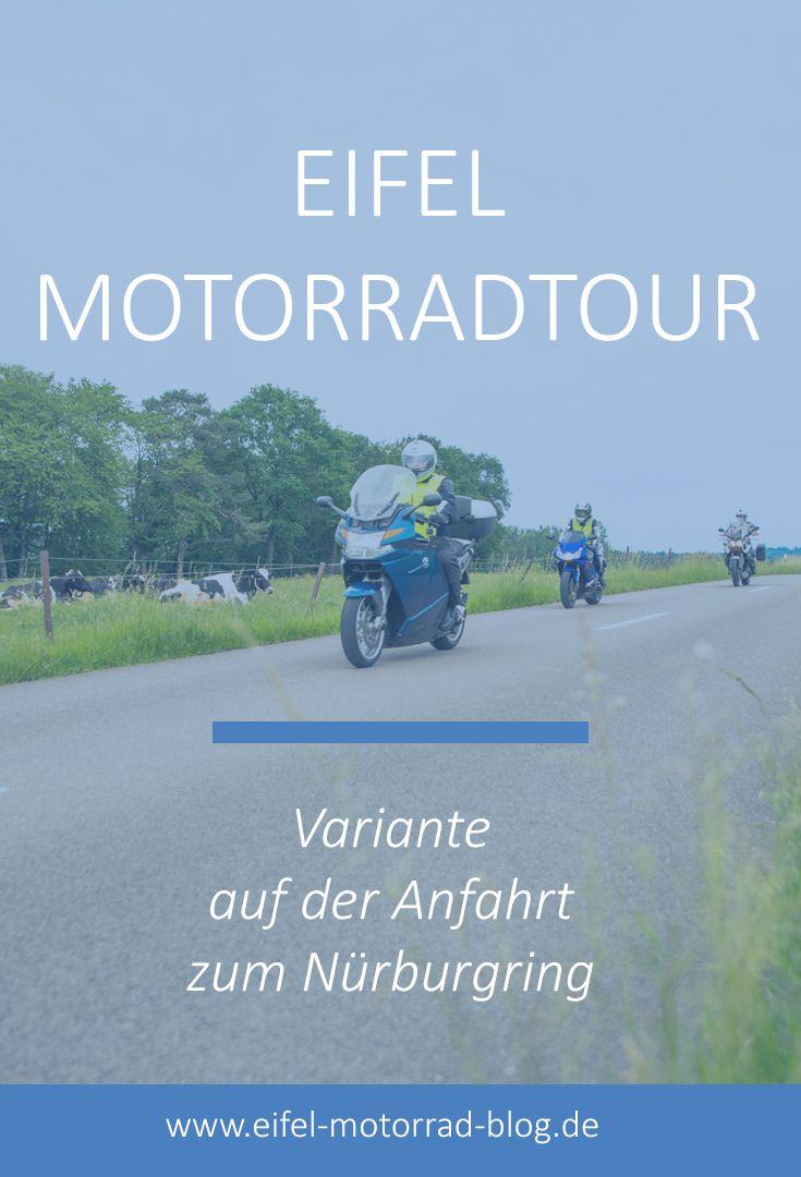 Eifel Motorrad Tour Variante Auf Der Anfahrt Zum Nurburgring Eifel Motorrad Altenahr