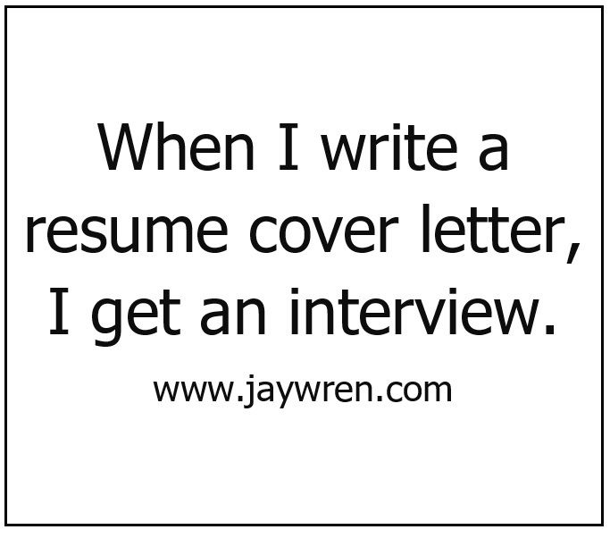 when i write a resume cover letter i get an interview www - Resume Cover Letter Quotes