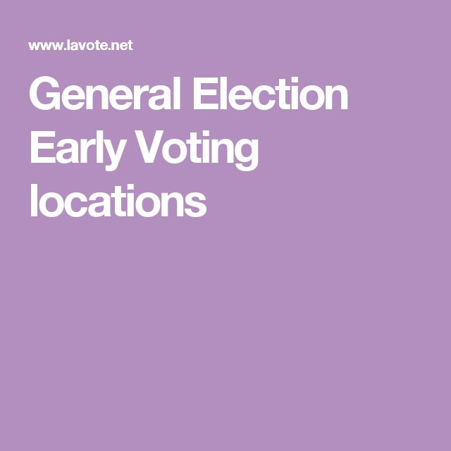 General Election Early Voting locations
